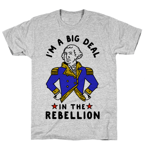 I'm a Big Deal in the Rebellion Mens T-Shirt