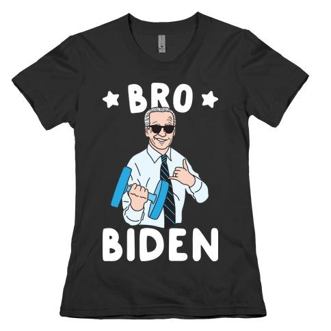 Bro Biden Womens T-Shirt
