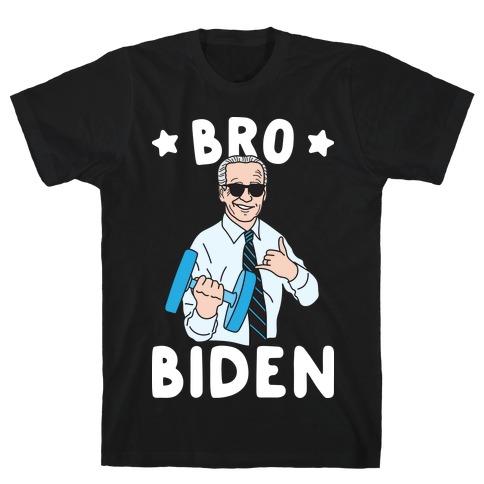 Bro Biden T-Shirt
