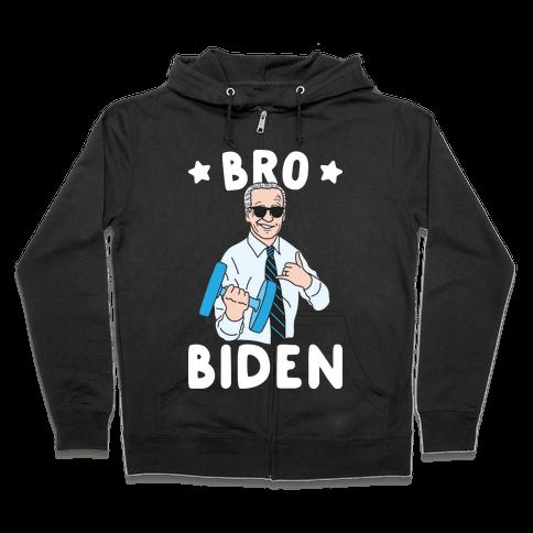 Bro Biden Zip Hoodie