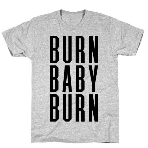 Burn Baby Burn Mens T-Shirt