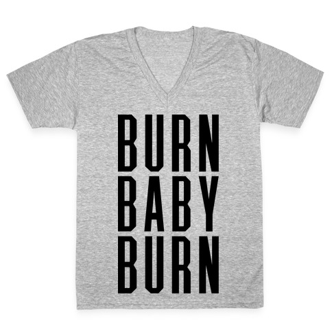 Burn Baby Burn V-Neck Tee Shirt
