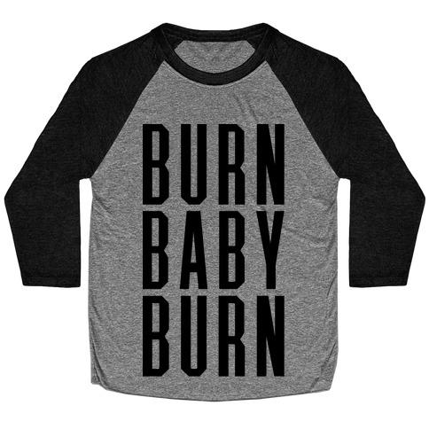 Burn Baby Burn Baseball Tee