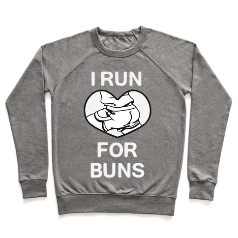 I Run For Buns Pullover