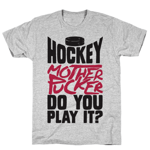 Hockey Mother Pucker Do You Play It? Mens T-Shirt