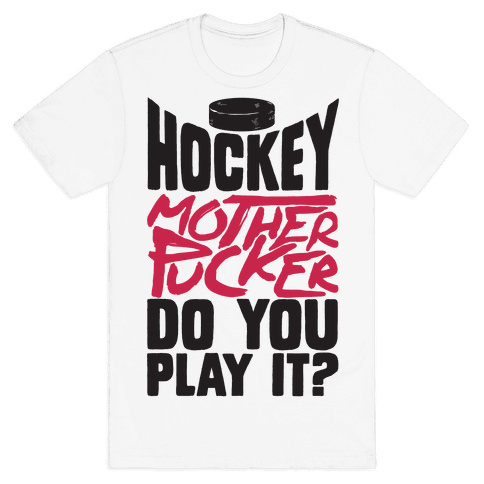 Hockey Mother Pucker Do You Play It?