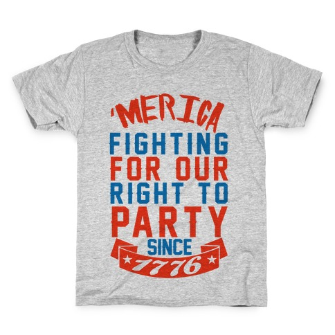 Fighting For Our Right To Party Since 1776 Kids T-Shirt