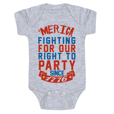 Fighting For Our Right To Party Since 1776 Baby Onesy