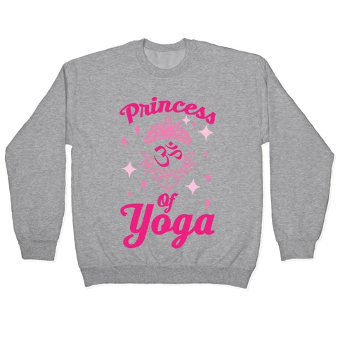 Princess Of Yoga Pullover