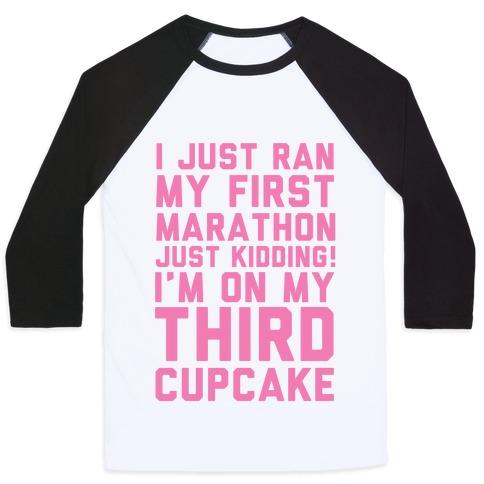 Just Kidding I'm On My Third Cupcake Baseball Tee
