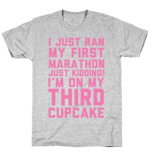 Just Kidding I'm On My Third Cupcake T-Shirt