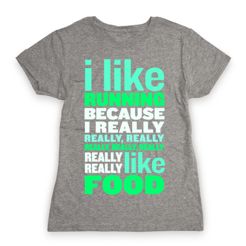 I Like Running (Food) Womens T-Shirt