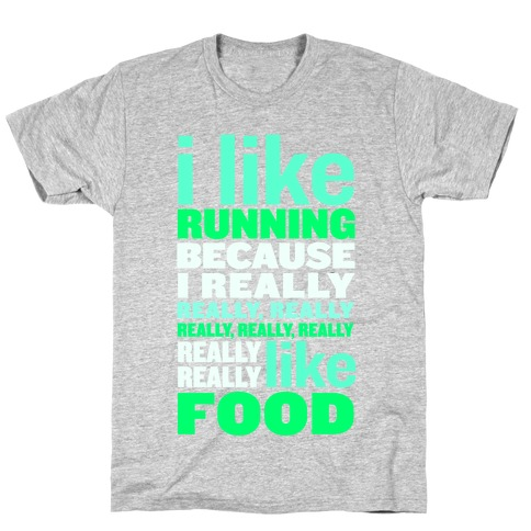 I Like Running (Food) T-Shirt