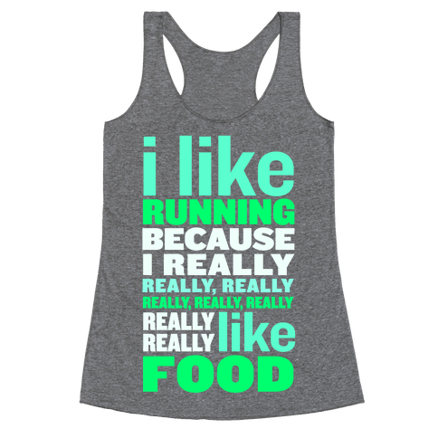 I Like Running (Food) Racerback Tank Top