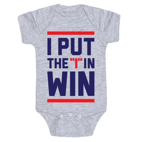 I Put The I In Win Baby Onesy