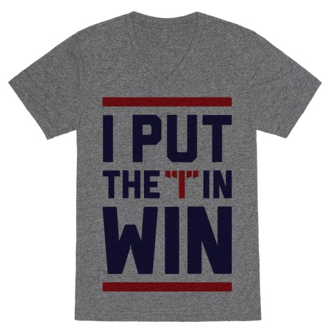 I Put The I In Win V-Neck Tee Shirt
