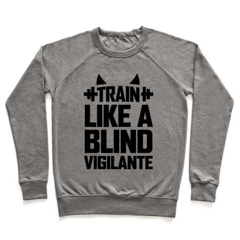 Train Like a Blind Vigilante Pullover