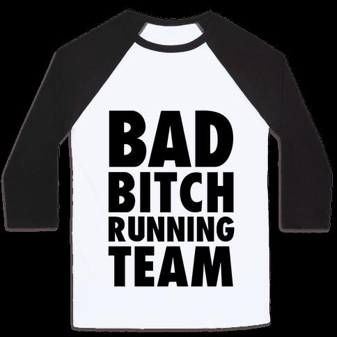 Bad Bitch Running Team Baseball Tee
