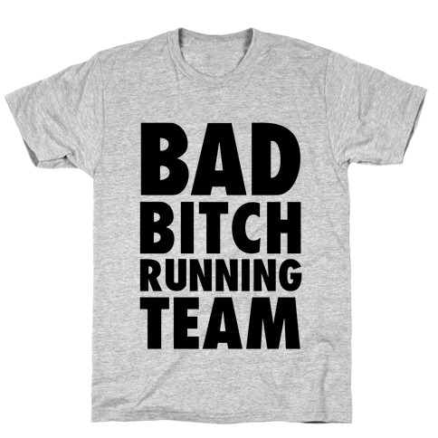 Bad Bitch Running Team T-Shirt