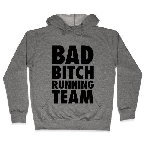Bad Bitch Running Team Hooded Sweatshirt
