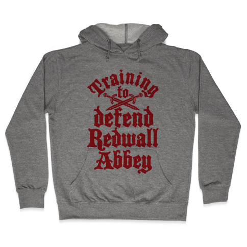 Training To Defend Redwall Abbey Hooded Sweatshirt