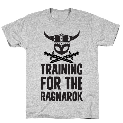 Training For The Ragnarok T-Shirt