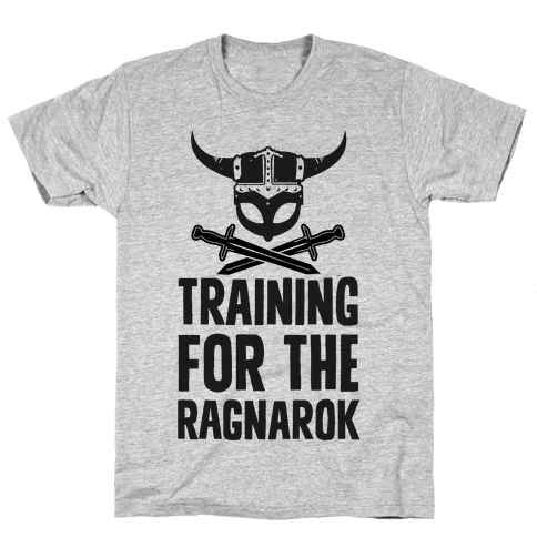 Training For The Ragnarok Mens T-Shirt
