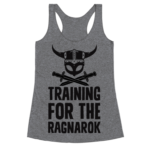 Training For The Ragnarok Racerback Tank Top