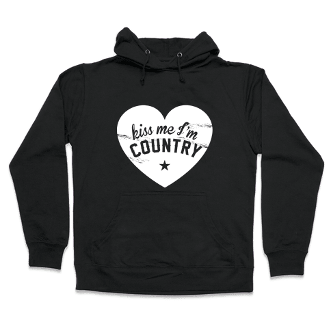 Kiss Me I'm Country Hooded Sweatshirt