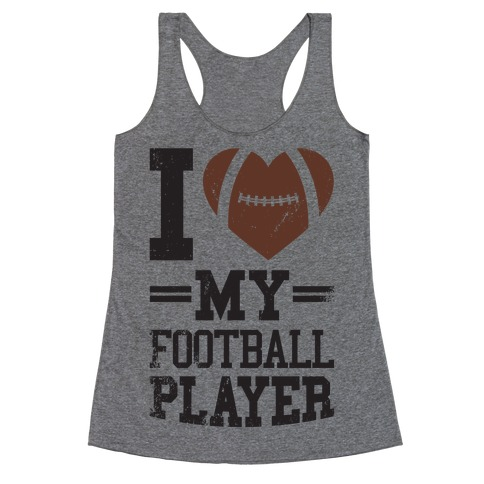 I Love My Football Player Racerback Tank Top