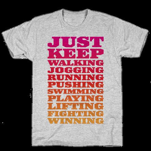 Just Keep Going Mens T-Shirt