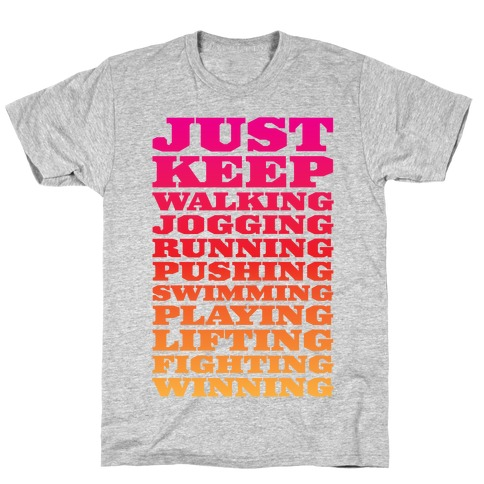 Just Keep Going T-Shirt