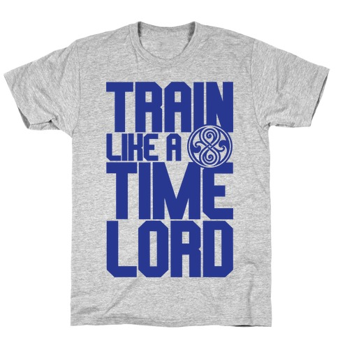 Train Like A Time Lord T-Shirt