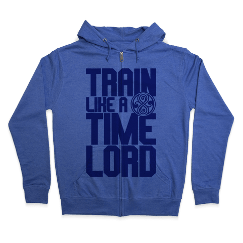 Train Like A Time Lord Zip Hoodie