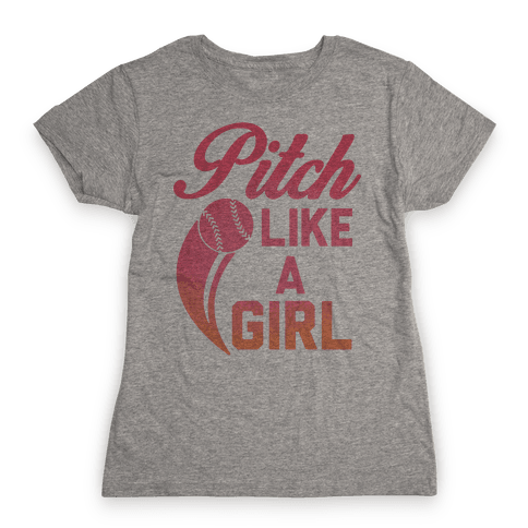 Pitch Like a Girl Womens T-Shirt
