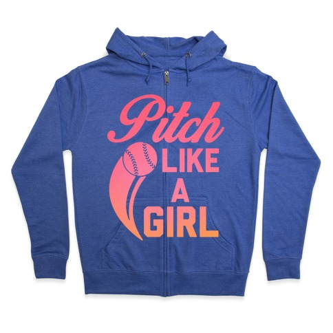 Pitch Like a Girl Zip Hoodie