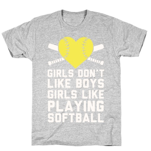 Girls Don't Like Boys Girls Like Playing Softball T-Shirt