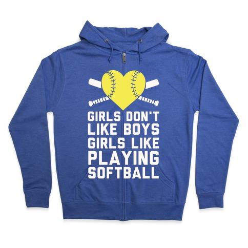 Girls Don't Like Boys Girls Like Playing Softball Zip Hoodie