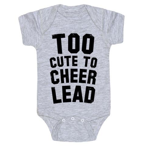 Too Cute To Cheerlead Baby Onesy
