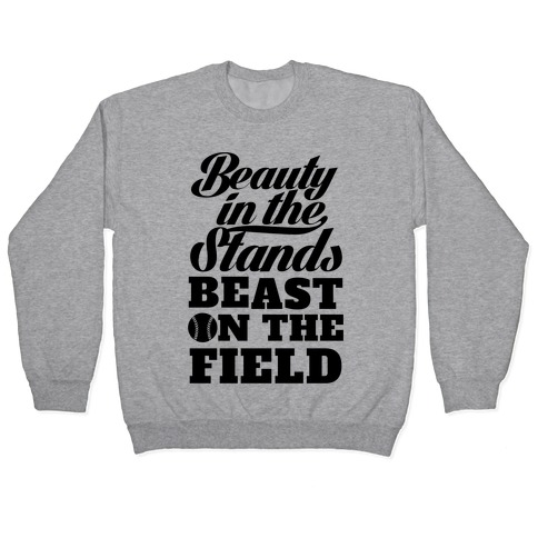 Beauty in the Stands Beast On The Field (Softball) Pullover