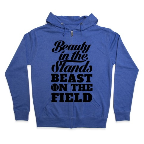 Beauty in the Stands Beast On The Field (Softball) Zip Hoodie