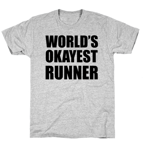 World's Okayest Runner Mens/Unisex T-Shirt