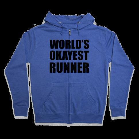 World's Okayest Runner Zip Hoodie