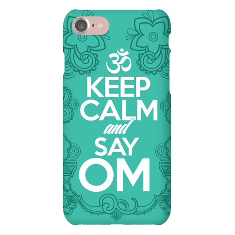 Keep Calm And Say OM Phone Case