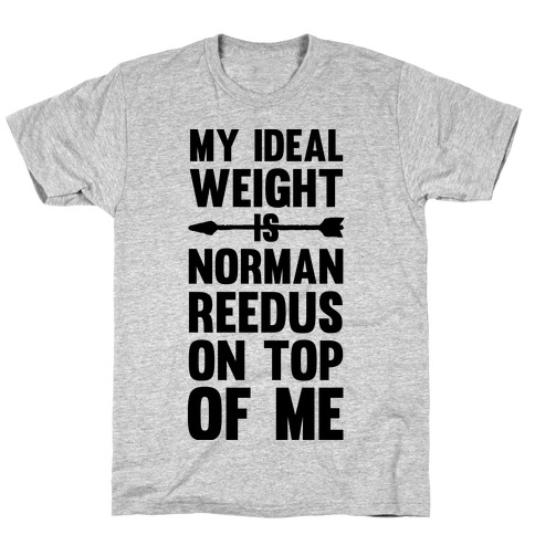 My Ideal Weight Is Norman Reedus On Top Of Me T-Shirt