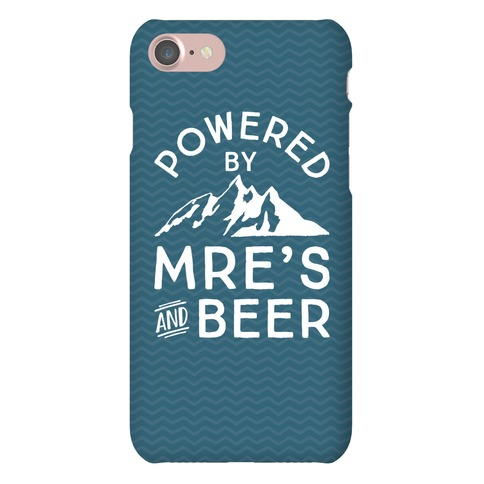 Powered By MREs And Beer Phone Case