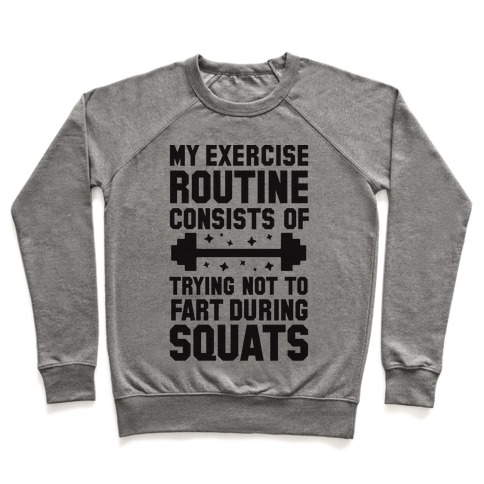 My Exercise Routine Consists Of Trying Not To Fart During Squats Pullover