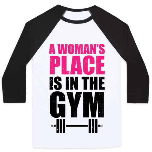 A Woman's Place Is In The Gym Baseball Tee