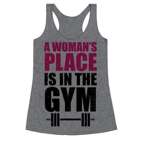 A Woman's Place Is In The Gym Racerback Tank Top