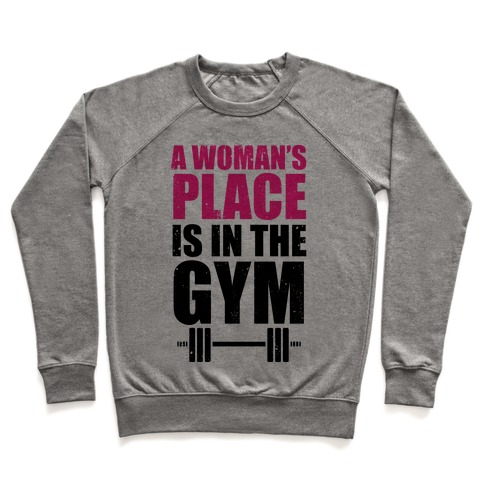 A Woman's Place Is In The Gym Pullover